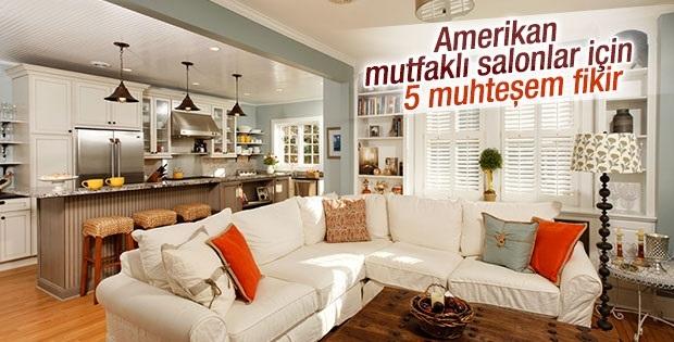 Amerikan mutfaklı salonlar için 5 muhteşem fikir
