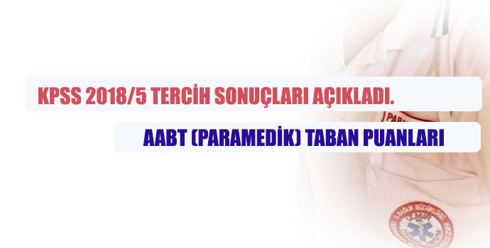 KPSS 2018/5 Paramedik (AABT) Taban ve Tavan Puanlar