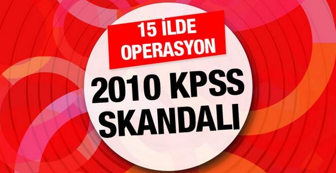 2010 KPSS skandalı 15 ilde operasyon!