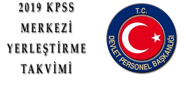 2019 KPSS Merkezi Yerleştirme Takvimi
