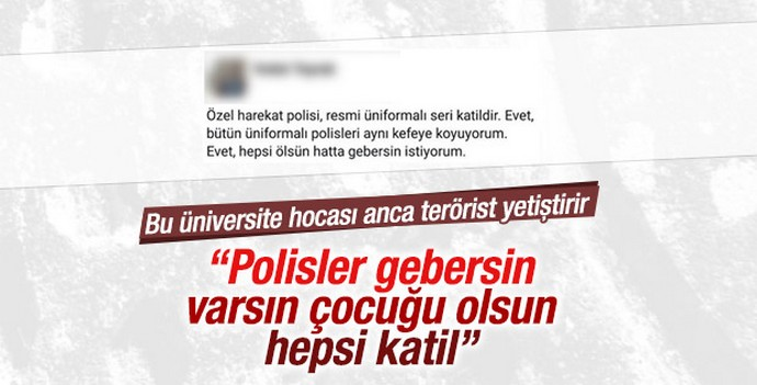 Üniversite Hocası: Polislerin Hepsi Gebersin