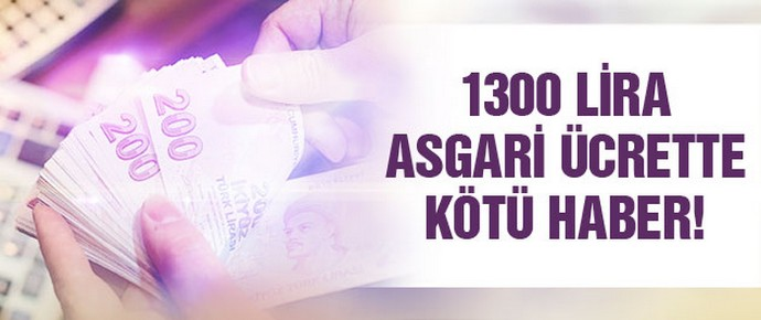 1300 lira asgari ücrette kötü haber!