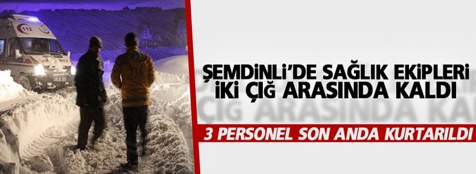 Şemdinlide 112 Acil Sağlık Ekipleri 2 Çığ Arasında Mahsur Kaldı!