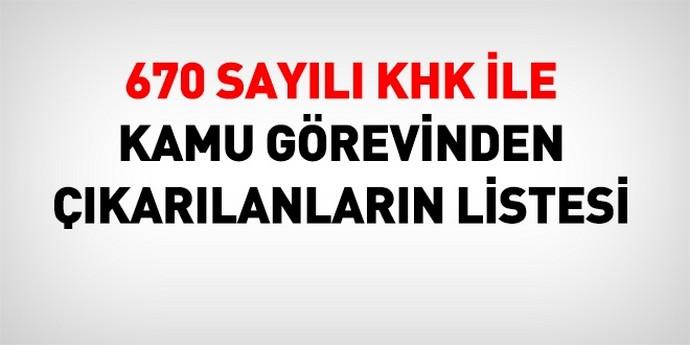 670 sayılı KHK ile kamu görevinden çıkarılanların listesi
