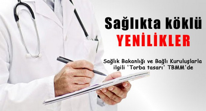 Sağlık Bakanlığı İle İlgili Torba Yasa Tasarının Tam Metni