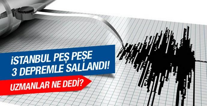İstanbul'da peş peşe 3 deprem korkuttu!