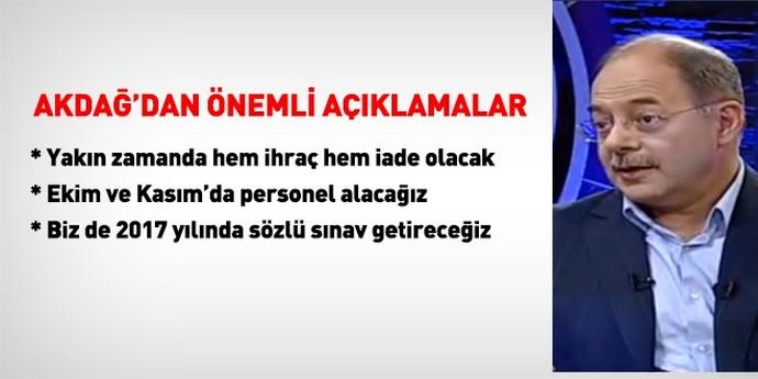Akdağ'dan FETÖ ihraçları ve personel alımına yönelik açıklama