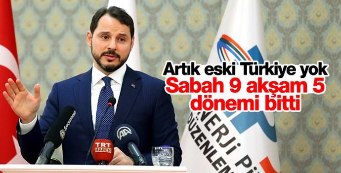 Berat Albayrak: Sabah 9 akşam 5 dönemi bitti