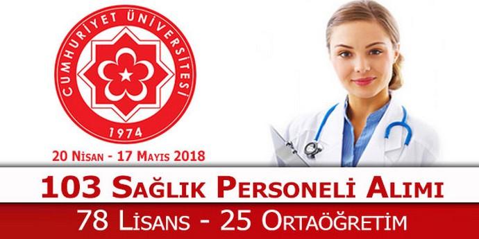 Cumhuriyet Üniversitesi en az lise mezunu 103 sağlık personeli alımı yapıyor!
