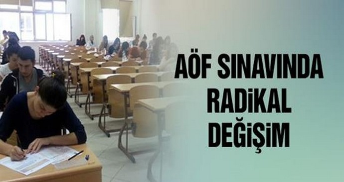 AÖF Sınavında radikal değişim