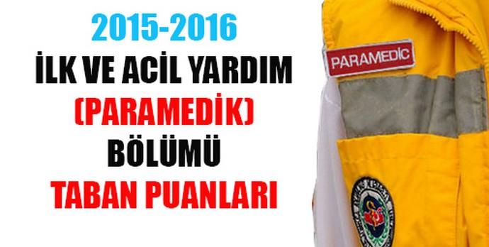 İlk ve Acil Yardım(Paramedik) Bölümü Taban Puanları(2015-2016)