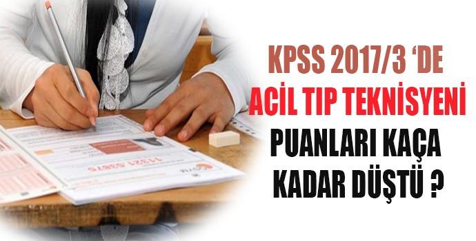 Acil Tıp Teknisyeni Puanları Kaça Kadar Düştü? ATT Taban Puanları (KPSS 2017/3)