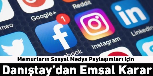 Memurların Sosyal Medya paylaşımları için emsal karar!
