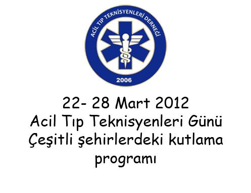 22-28 Mart Acil Tıp Teknisyenleri Günü Kutlama programı