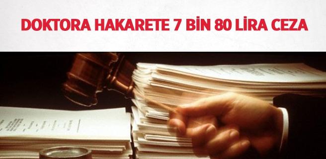 Doktora hakarete 7 bin 80 lira ceza