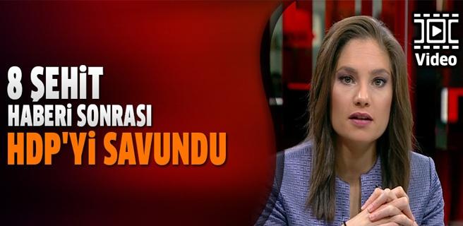 8 şehit haberi sonrası HDP'yi savundu! TIKLA İZLE