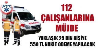 112 Personellerine 550 TL Nakit Ödeme