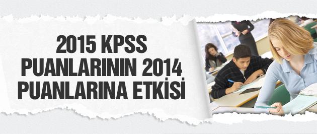 2015 KPSS puanlarının 2014 puanlarına etkisi