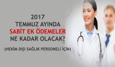2017 Temmuz Ayında Sabit Ek Ödemeler Ne Kadar Olacak? (Tabip Dışı Sağlık Personelleri için)