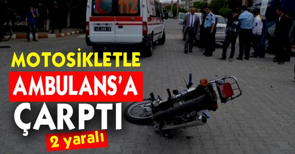 Motorsiklet ile Ambulans'a Çarptı