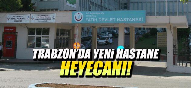 Trabzona 600 yataklı şehir hastanesi yapılacak