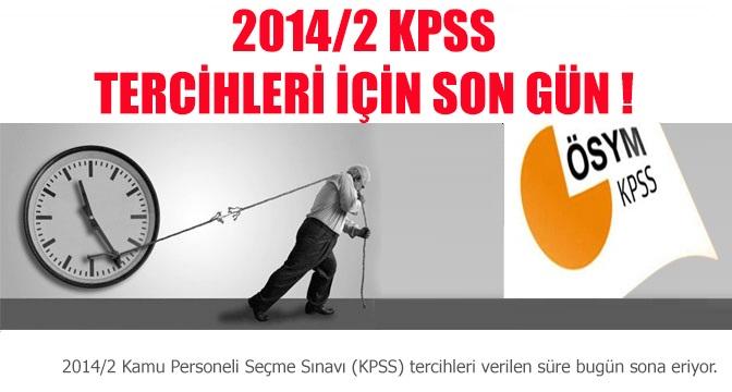 2014/2 KPSS tercihleri için son gün!