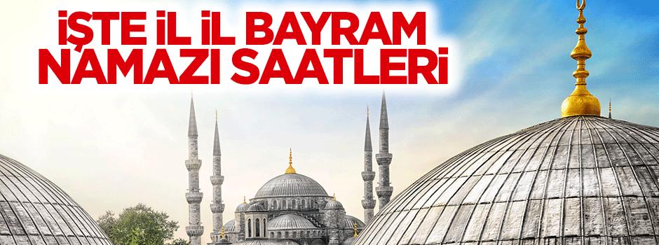 Ramazan Bayramı Namazı saatleri il il tam liste (2015)