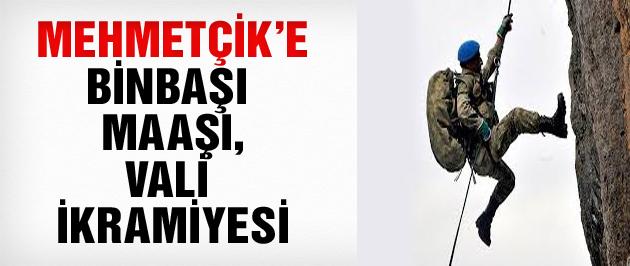 Mehmetçiğe binbaşı maaşı, vali ikramiyesi!