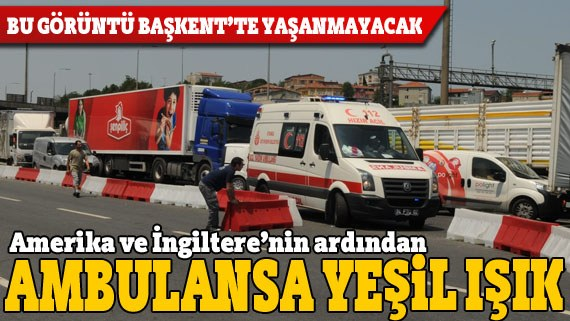 Ankara'da ambulansa sürekli yeşil ışık