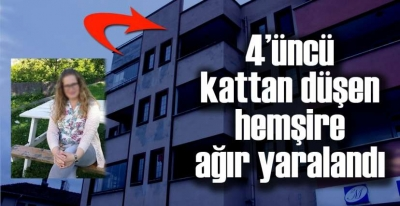 4. Kattan Düşen Nazan Hemşire Ağır Yaralandı