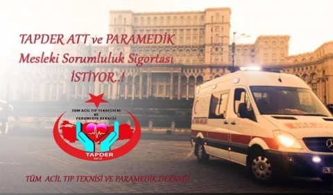 ATT ve Paramedikler Mesleki Sorumluluk Sigortası İstiyor