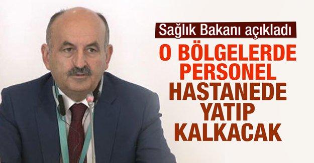 Sağlık Bakanı açıkladı: O bölgelerde personel hastanede yatıp kalkacak
