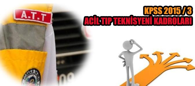 Acil Tıp Teknisyeni Kadroları (KPSS 2015/3)