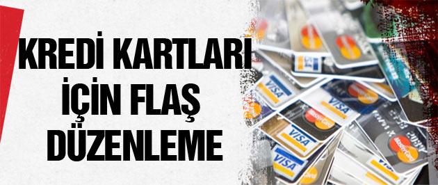 Kredi kartlarına flaş düzenleme!