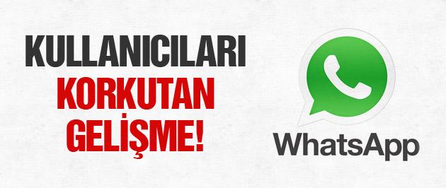 WhatsApp kullancılarını korkutan gelişme!