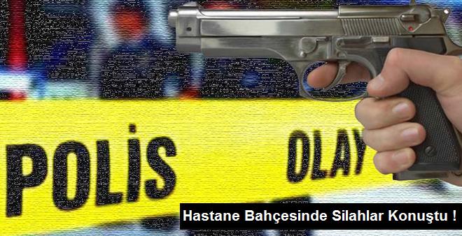 İzmir'de Hastane bahçesinde silahlar konuştu!