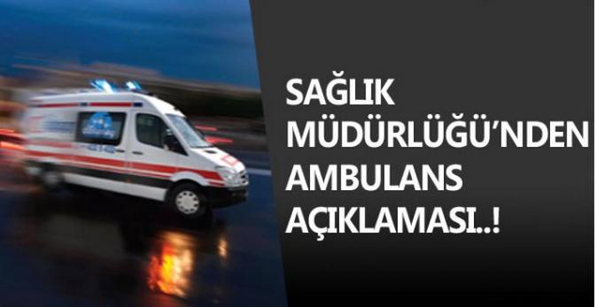 Sağlık Müdürlüğünden Ambulans Açıklaması