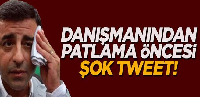 Demirtaş'ın danışmanından patlama öncesi şok tweet!