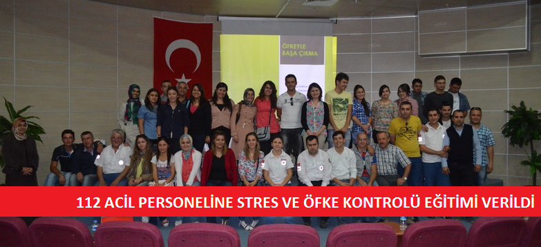 112 Acil Çalışanlarına Stres ve Öfke Kontrolü Eğitimi