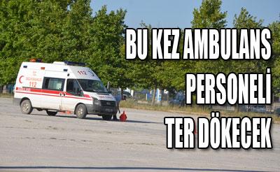 Bu kez ATT ve Paramedikler Ter Dökecek