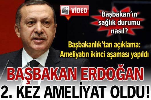 Başbakan Erdoğan ikinci kez ameliyat oldu