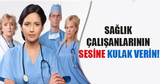 Sağlık çalışanlarının sesine kulak verin