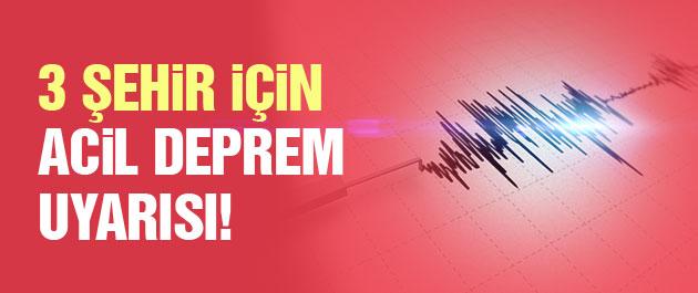Üç şehir için acil deprem sinyali!