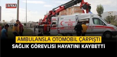 Ambulans otomobille çarpıştı: ATT Hayatını Kaybetti