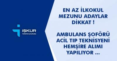 Ambulans Şoförü, ATT ve Hemşire Alım İlanları