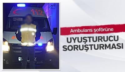 Ambulans şoförüne uyuşturucu soruşturması