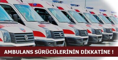 Ambulans Sürücülerinin Dikkatine! (Sürücü ATT-Paramedik Dahil)