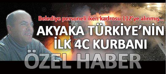 Akyaka Türkiye'nin ilk 4C mağduru
