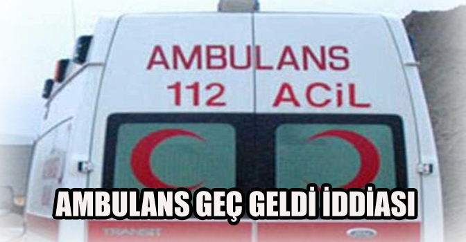 Ambulans Trafik Kazasına Yönlendirildi, Kalbi Duran Üniversite Öğrencisi Öldü