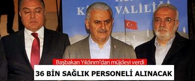 Başbakan Yıldırım: 2018'de 36 bin sağlık personeli alacağız